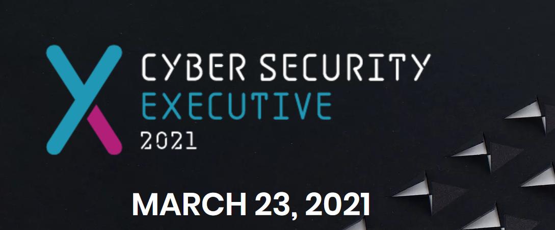 Cyber Security Executive 2021